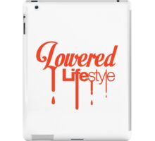 Lowered Lifestyle (7) iPad Case/Skin