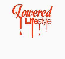 Lowered Lifestyle (7) Unisex T-Shirt