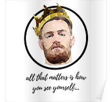 Conor McGregor King Quote [All that matters] Poster
