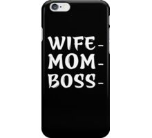 Wife - Mom - Boss iPhone Case/Skin
