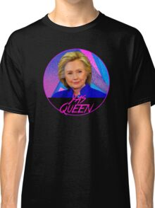 Hillary Yas Queen Classic T-Shirt