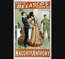 Performing Arts Posters David Belascos comedy Naughty Anthony 1317 Unisex T-Shirt
