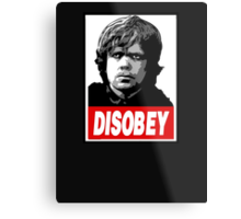 Tyrion Lannister Disobey Stencil - Obey Parody Metal Print