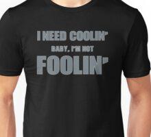 Classic Rock Lyrics 60s I need coolin funny text design Unisex T-Shirt