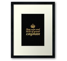 Keep calm and think of grand cayman Framed Print