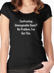 Confronting Unimaginable Doom? Women's Fitted Scoop T-Shirt