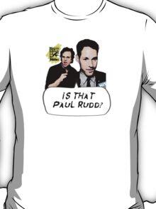Is That Paul Rudd? Ver. 2 T-Shirt