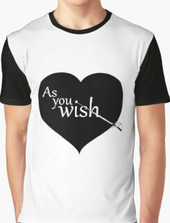 As You Wish - Princess Bride Graphic T-Shirt