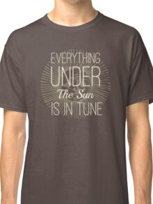 Everything under the Sun is In Tune Pink Floyd Lyrics Classic T-Shirt