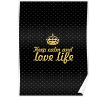 Keep calm and love life - Inspirational Quote Poster