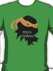 Pizza is Coming T-Shirt