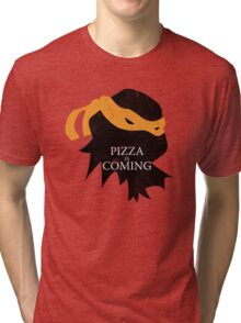 Pizza is Coming Tri-blend T-Shirt