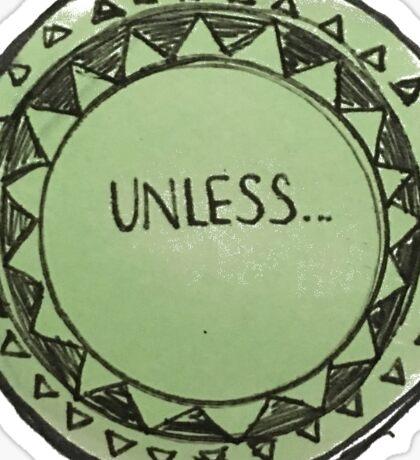 Unless Sticker