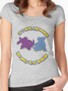 If I were a Nidoqueen, you would be my Nidoking Women's Fitted Scoop T-Shirt