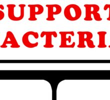 Support Bacteria! Sticker