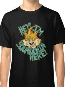 Squanchin' Here! Classic T-Shirt