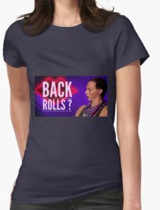 Back Rolls? Womens Fitted T-Shirt