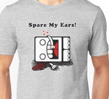 Spare My Ears! T-Shirt