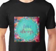 Love Wins, Always Unisex T-Shirt