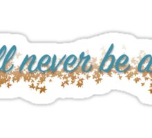 You'll never be alone Sticker