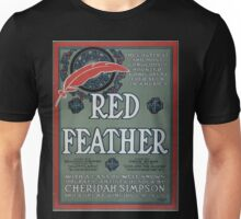 Performing Arts Posters Red feather the costilest and most gorgeously mounted comic opera ever seen in America 0382 Unisex T-Shirt