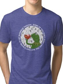 """""""That's None Of My Business Though"""" Tri-blend T-Shirt"""