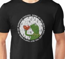 """That's None Of My Business Though"" Unisex T-Shirt"