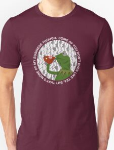 """""""That's None Of My Business Though"""" T-Shirt"""