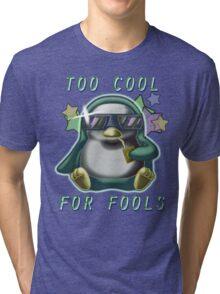 Too Cool for Fools v01 Tri-blend T-Shirt