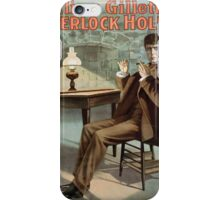 Performing Arts Posters Charles Frohman presents William Gillette in his new four act drama Sherlock Holmes 1344 iPhone Case/Skin