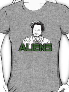 Ancient Aliens Guy Meme T-Shirt