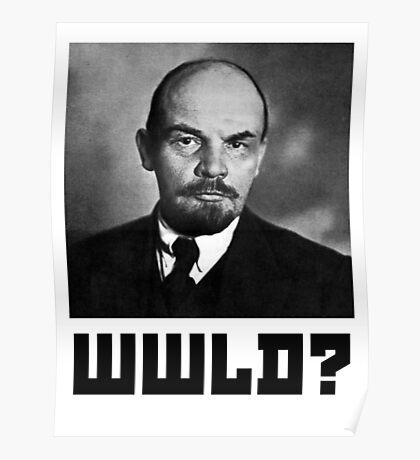 What Would Vladimir Lenin Do? Communism Poster