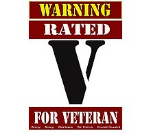 Warning Rated V for Veteran Photographic Print
