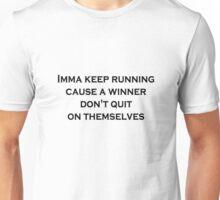 Cause Winner Don't Quit Unisex T-Shirt