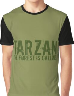 TARZAN the forest is calling Graphic T-Shirt