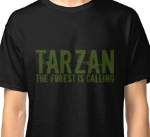 TARZAN the forest is calling Classic T-Shirt