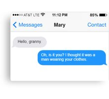 Dowager Texts: Granny burns Mary  Canvas Print