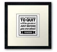 ::No Quit:: Framed Print