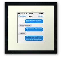 Dowager Texts: Convo with Edith  Framed Print