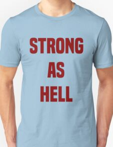 Strong as hell Unisex T-Shirt