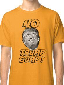 No Trump Gump! Classic T-Shirt
