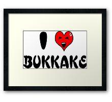 I Love Bukkake Framed Print