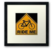 Ride Me Framed Print