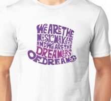 We are the music maker Unisex T-Shirt