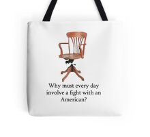 Dowager Countess: why must every day involve a fight with an American? Tote Bag