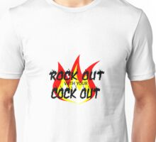 Rock Out with your Cock Out Unisex T-Shirt