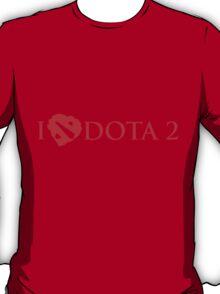 Dota 2 is T-Shirt