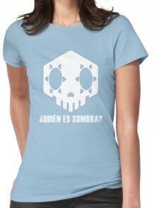 Who Is Sombra? Womens Fitted T-Shirt