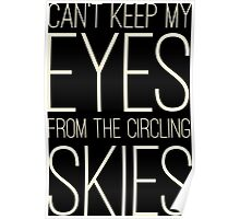 Cant Keep My Eyes From The Circling Skies Rock Music Lyrics Poster