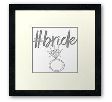 #bride Framed Print